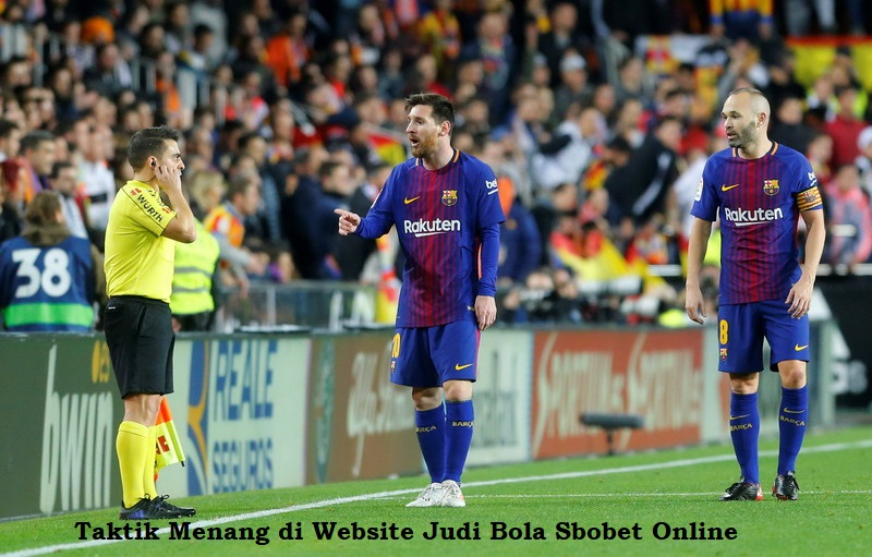 Taktik Menang di Website Judi Bola Sbobet Online