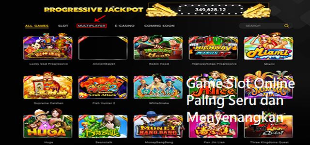 Game Slot Online Paling Seru dan Menyenangkan