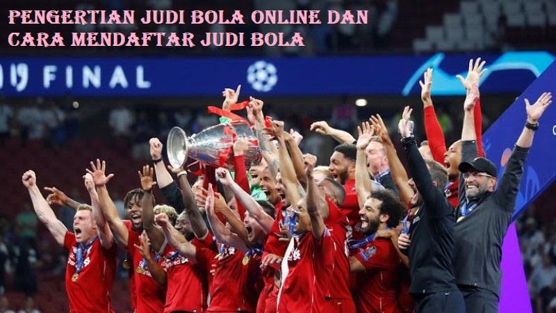 Pengertian Judi Bola Online Dan Cara Mendaftar Judi Bola